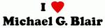 I Love Michael G. Blair