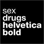 Sex, Drugs, Helvetica Bold (White)