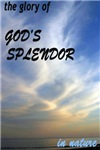 The Glory of GOD'S SPLENDOR