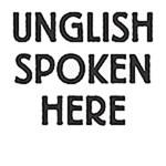 Unglish Spoken Here