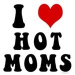 I Love (Heart) Hot Moms