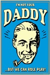Not Your Daddy Retro Humor