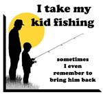 I Take My Kid Fishing