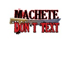 Machete Don't Text
