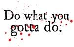 Dexter - Do What You Gotta Do