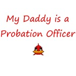 My Daddy is a Probation Officer