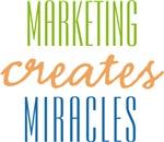 Marketing Creates Miracles