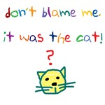 Blame the cat!