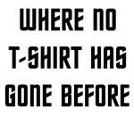 Where No T-Shirt has Gone Before