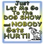 Dog Show...Nobody Gets Hurt