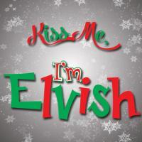 Kiss Me, I'm Elvish