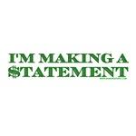 I'm Making a Statement
