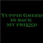 Black Yuppie Greed Is Back My Friend