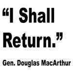 MacArthur I Shall Return Quote