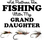 Rather Be Fishing Granddaughter