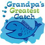 Grandpa's Greatest Catch