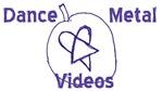Dance Metal Videos MERCH