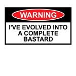 Evolution T Shirts for Bastards who've evolved.
