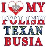I Love My Polish Texan Busia