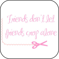 Friends don't let friends crop alone
