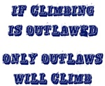 Only Outlaws Will Climb
