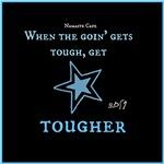 When the Goin' gets Tough