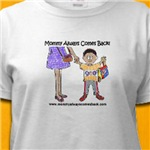 Mommy always comes back! Adult Tees