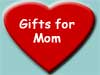 Mom / Mother's Day Gifts