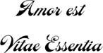 Amor est Vitae Essentia