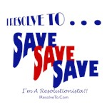 I Resolve To . . . Save!