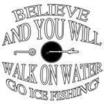 Believe ice fishing