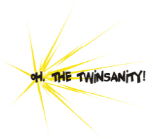 OH, THE TWINSANITY!