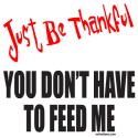 JUST BE THANKFUL T-SHIRTS AND GIFTS