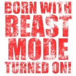 Born with beast mode turned on