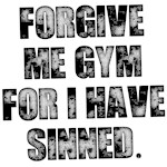 Forgive me gym
