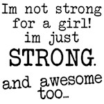 Just strong...and awesome