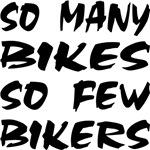 So Many Bikes So Few Bikers