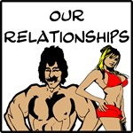Relationships, The Good The Bad & The Ugly