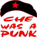 Che Was A Punk