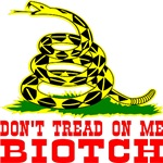 Don't Tread On Me Biotch