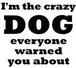 I'm The Crazy Dog Warned