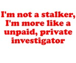 I'm not a stalker unpaid professional