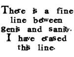 Fine Line Genius Sanity