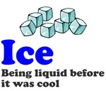 Ice Liquid Before It Was Cool