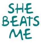 She Beats Me