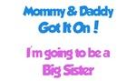 Mommy & Daddy Got It On - Big Sister