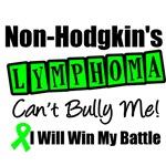Non Hodgkin's Lymphoma Can't Bully Me T-Shirts