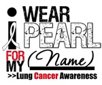 Lung Cancer Support I Wear Pearl Ribbon Gear