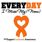 Every Day I Miss My Loved One Leukemia Apparel