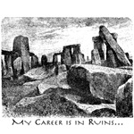 My Career Is In Ruins - Stonehenge